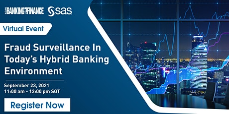 Fraud surveillance in today's hybrid banking environment tickets