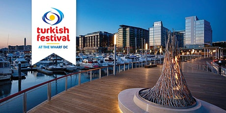 2021 Turkish Festival at the wharf DC tickets