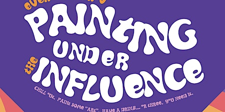 Painting Under The Influence #eievents tickets