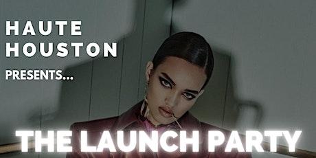 Haute Houston SZN3 LAUNCH PARTY tickets