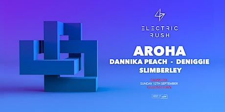 Electric Rush ft. Aroha tickets