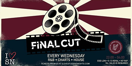 Final Cut at Egg London // Every Wednesday // Student Night tickets