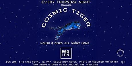 Cosmic Tiger at EGG LDN // Student Drinks Deals // Open til 4am! tickets