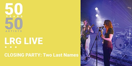 LRG LIVE: Two Last Names tickets