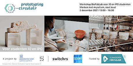 Workshop BioFabLab advanced mycelium // voor IO en IPO studenten tickets