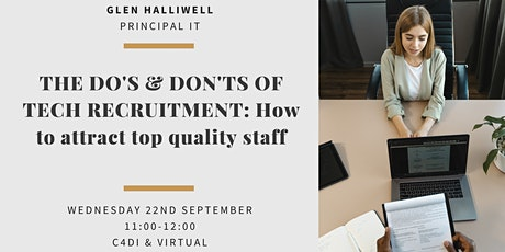 THE DO'S & DON'T'S OF TECH RECRUITMENT: How to attract top quality staff tickets