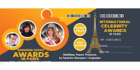 TICKETS VIP  GUESTS   for the  International Celebrity Awards Paris  2022 billets