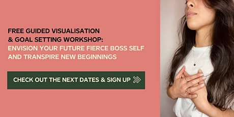 Guided Visualisation + Goal Setting for Creative Ambitious Women tickets