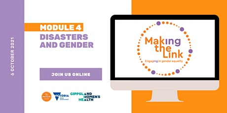 Making the Link   Module 4 - Disasters and Gender - East Gippsland tickets