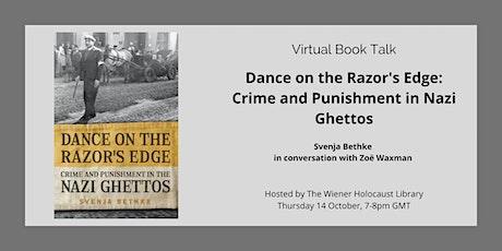 Virtual: Dance on the Razor's Edge: Crime & Punishment in the Nazi Ghettos tickets