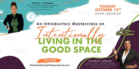 Intentionally Living In The Good Space Introductory MasterClass tickets