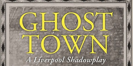 """Jeff Young Discusses """"Ghost Town - A Liverpool Shadowplay"""" tickets"""
