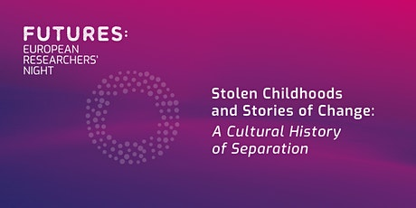 Lost Childhoods: a Cultural History of Separation tickets