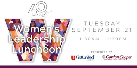 40 East Women's Leadership Luncheon tickets