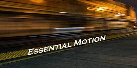 Essential Motion tickets