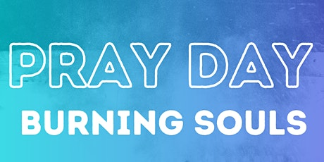 "Prayday ""Burning soul"" Tickets"