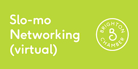 Slo-mo Networking October (virtual) tickets
