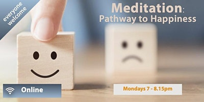 ONLINE Meditation Class: Pathway to Happiness (Monday evenings)