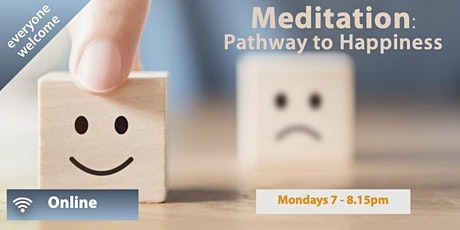 ONLINE Meditation Class: Pathway to Happiness (Monday evenings) tickets