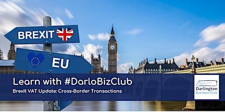 Learn with #DarloBizClub | Brexit VAT Update: Cross-Border Transactions tickets