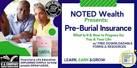 NOTED WEALTH Presents: Pre-Burial Insurance : What It Is & Why We Need It tickets