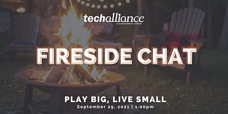 Fireside Chat   Play Big, Live Small tickets