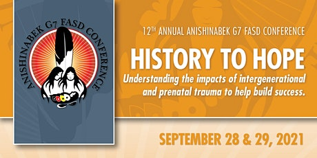12th Annual Anishinabek G7 FASD Conference - History to Hope tickets