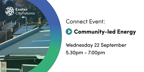 Exeter City Futures Connect: Community-led Energy tickets