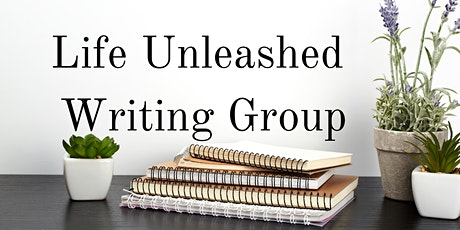 Life Unleashed Writing Group MEMBERSHIP tickets