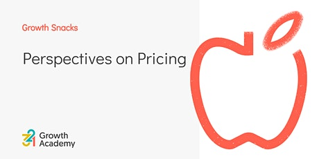 Growth Snack: Perspectives on Pricing tickets