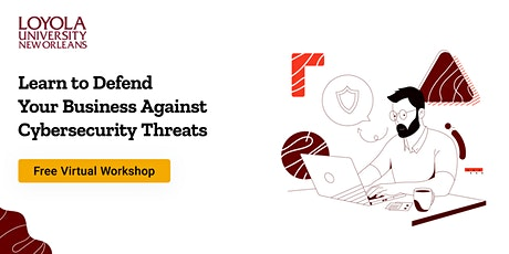 Learn to Defend Your Business Against Cybersecurity Threats tickets