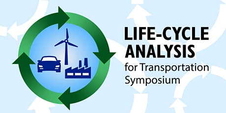 Life-Cycle Analysis for  Transportation Symposium tickets