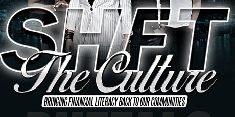 Shift The Culture : Bringing Financial Literacy Back to Our Communities tickets