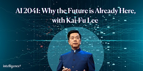AI 2041: Why the Future is Already Here, with Kai-Fu Lee tickets