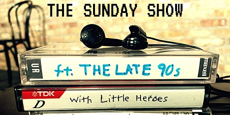 The Sunday Show (ft. The Late 90s) tickets