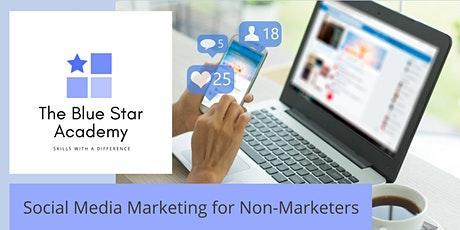 The Blue Star Academy - Social Media Marketing for Non-Marketers Course Tickets