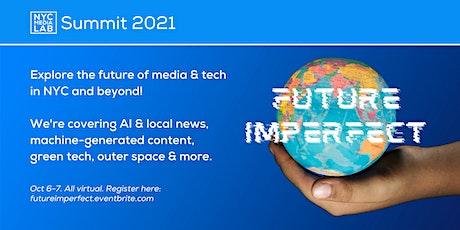 NYC Media Lab Summit 2021: Future Imperfect tickets