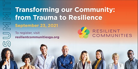 Transforming Our Community Summit:  From Trauma to Resilience tickets