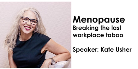 Menopause – Breaking the last workplace taboo - with Kate Usher tickets