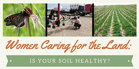 Women Caring for the Land:  Is Your Soil Healthy? tickets