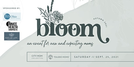 Bloom | An Event for New and Expecting Moms tickets