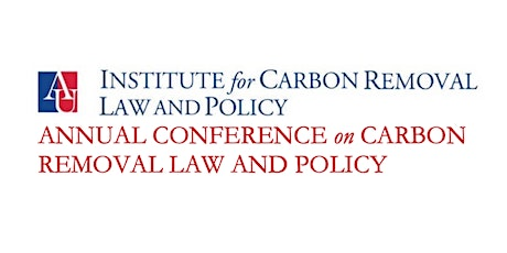 1ST ANNUAL CONFERENCE ON CARBON REMOVAL LAW AND POLICY tickets