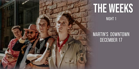 The Weeks at Martin's Downtown Night 1 tickets