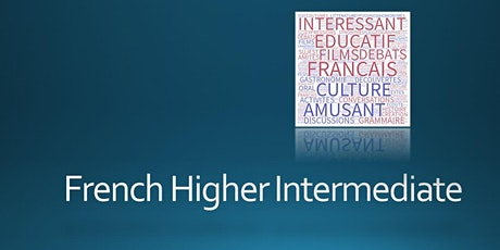 French Higher Intermediate, Wednesday, 7pm - 9pm tickets