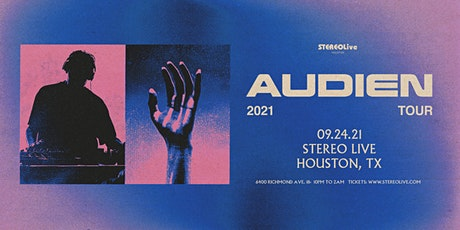 Audien - Stereo Live Houston tickets