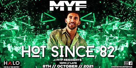 MYF - Hot Since 82! tickets