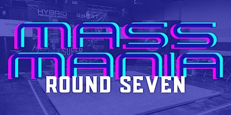 MASS Mania: Round Seven tickets
