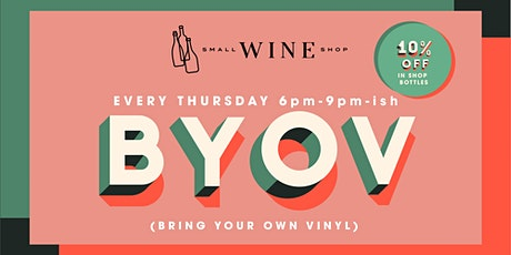 BYOV (Bring Your Own Vinyl) at Small Wine Shop tickets