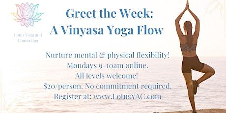 Greet the Week Vinyasa Yoga Flow tickets