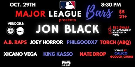 Major League Bars Presents: Jon Black at Red Dwarf HTX tickets